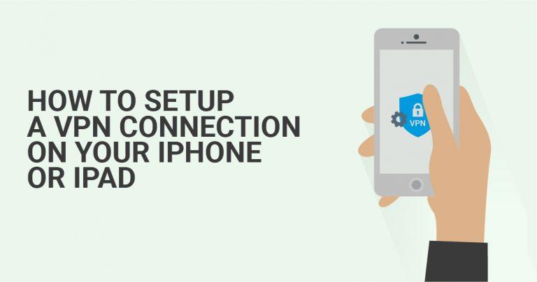 Как настроить VPN-соединение на вашем iPhone или iPad Wizcase