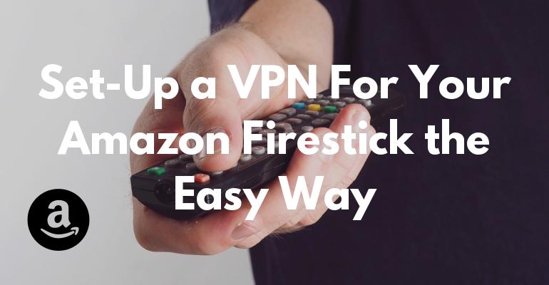 Простой способ установки VPN для вашего Amazon Firestick