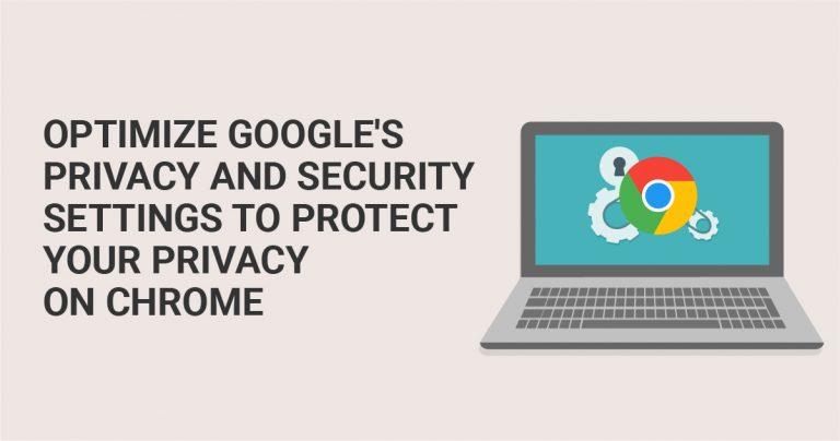 Оптимизируйте настройки конфиденциальности и  безопасности Google, чтобы сохранить свою конфиденциальность при использовании браузера Chrome