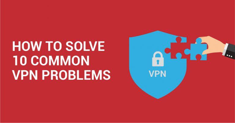 10 распространенных ошибок в работе VPN и способы их решения