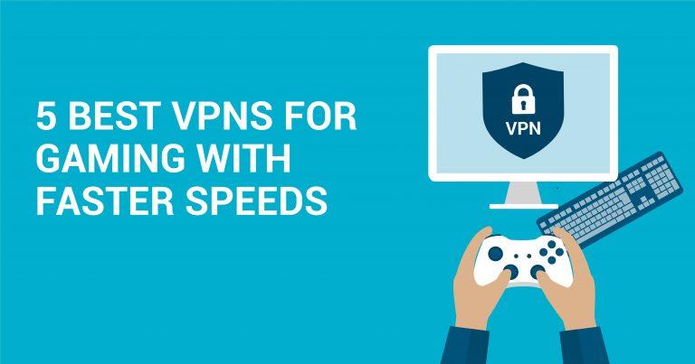 5 лучших высокоскоростных VPN для геймеров