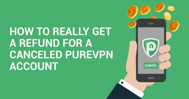 Как ТОЧНО получить возврат средств после удаления аккаунта PureVPN