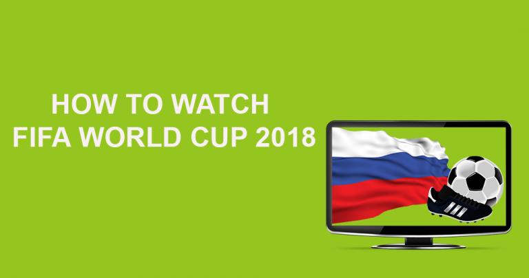 Как смотреть Кубок мира по футболу 2018
