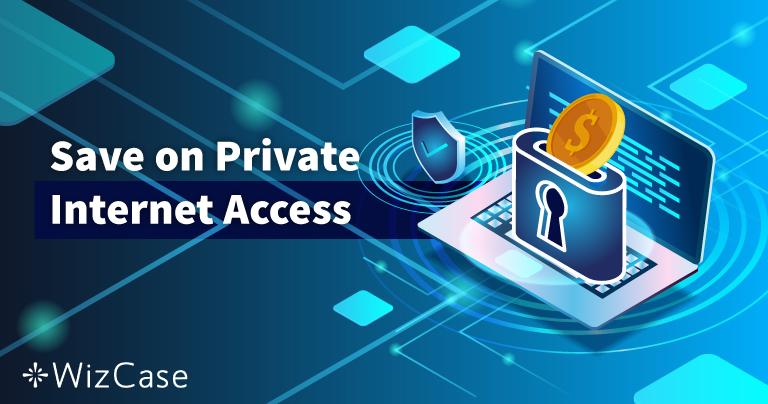 Реальный купон Private Internet Access 2021: Скидка до 77%
