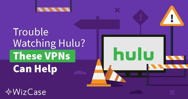 Лучшие VPN-сервисы 2020 для Hulu – обойдите блокировку доступа и смотрите с удовольствием!
