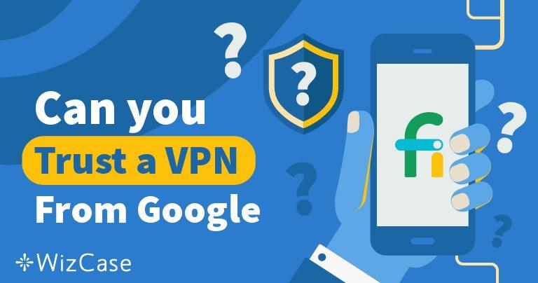 Стоит ли доверять Google Project Fi VPN?