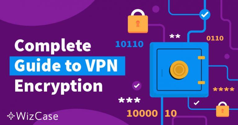 Полное руководство по VPN-шифрованию