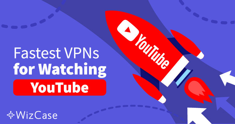 Обойдите блокировку YouTube с этими 5 быстрыми VPN в 2019
