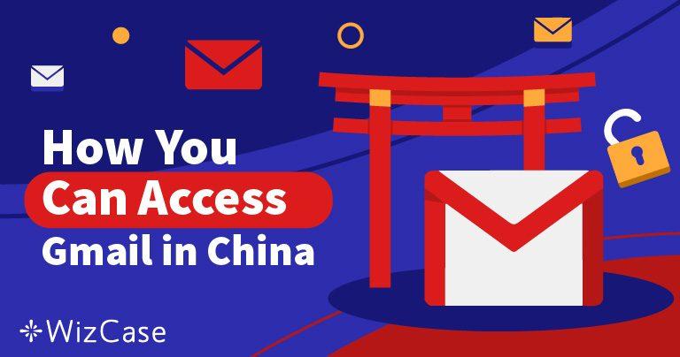 Как получить доступ к Gmail в Китае