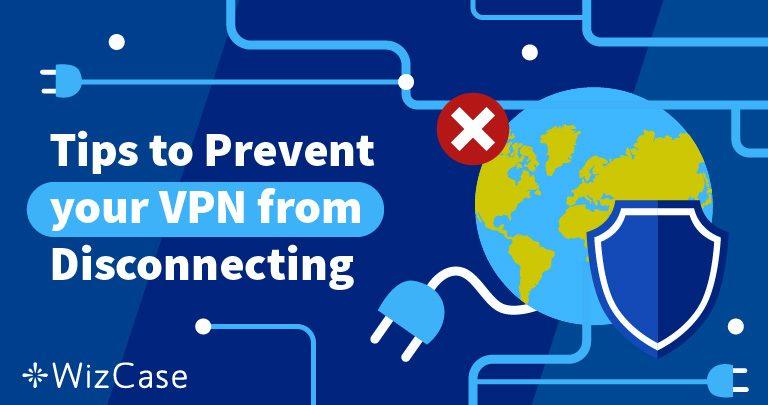VPN продолжает отключаться? Вот решение (100% работает)