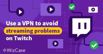 5 лучших VPN для Twitch Wizcase