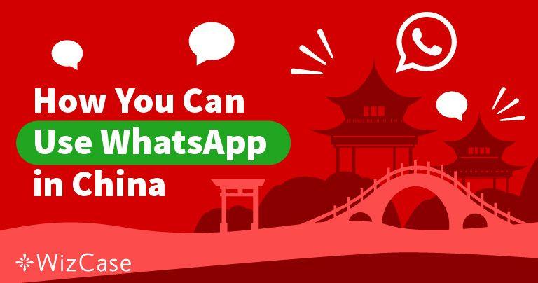 Разблокировка WhatsApp в Китае бесплатно