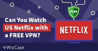 Можно ли использовать бесплатную VPN для стрима US Netflix? Wizcase