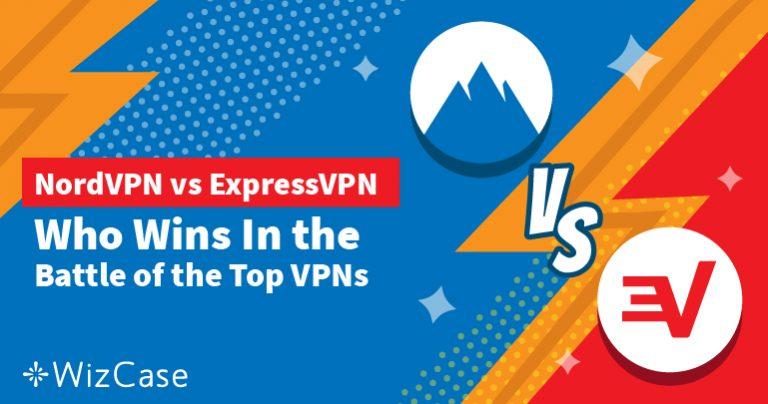 ExpressVPN или NordVPN: тестируем по 7 показателям и определяем победителя Wizcase