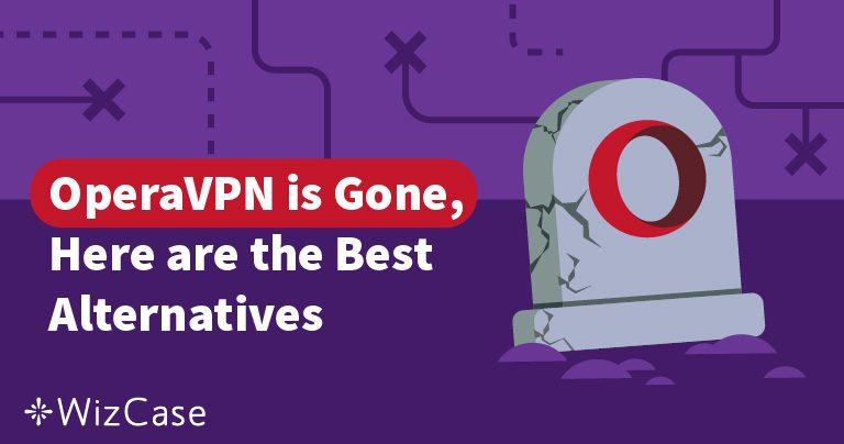 4 (на 100% Бесплатные) Альтернативы OperaVPN с Мобильными Приложениями в 2020 году