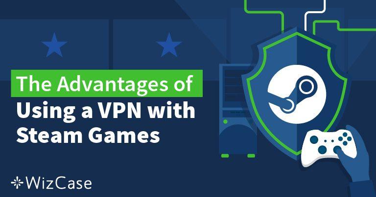 Как изменить местоположение в Steam с помощью VPN в 2019 году Wizcase