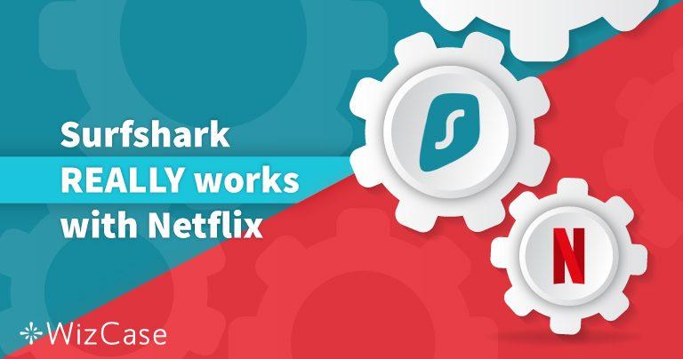 Проверено в 2019: Surfshark открывает доступ к каталогам Netflix для США и 13 других стран