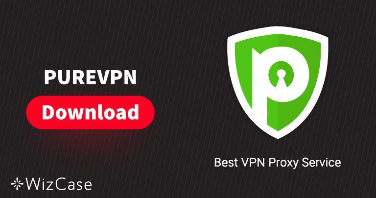 Загрузите новейшую версию PureVPN для ПК и мобильных устройств