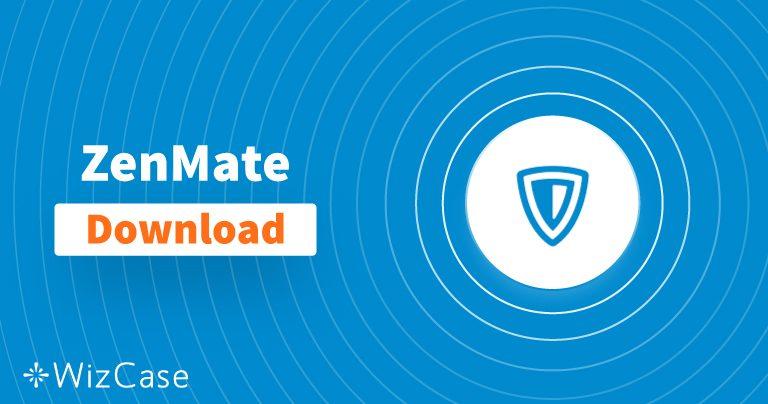 Загрузите новейшую версию ZenMate для ПК и мобильных устройств