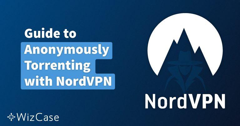 Как безопасно скачивать торренты с помощью NordVPN в России в Ноябрь 2019 Wizcase