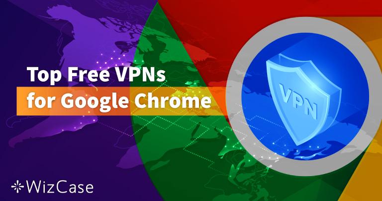 6 лучших бесплатных VPN для Google Chrome
