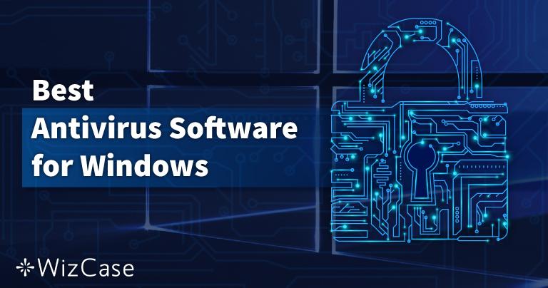 10 лучших антивирусов для ПК с Windows — по состоянию на Июль 2021