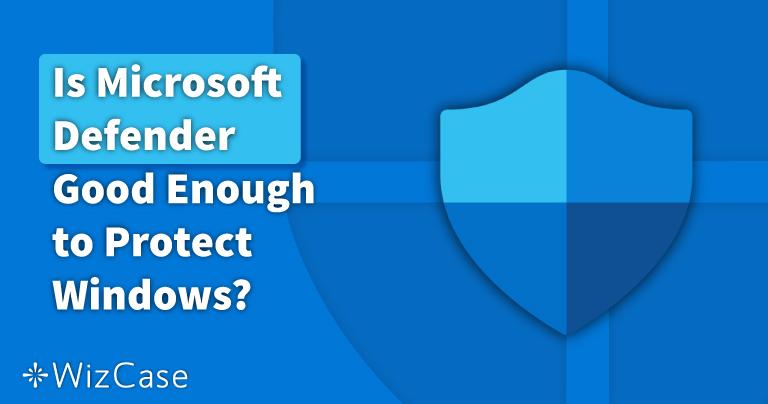 Хватит ли Microsoft Defender для защиты системы в 2021 году? Узнайте ответ из этой статьи